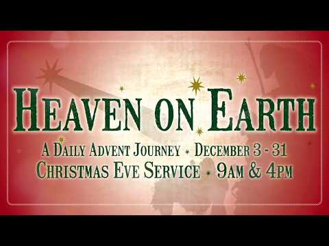 12.3.17 Heaven on Earth - Week 1