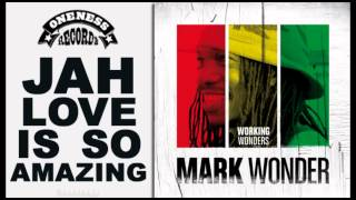 "Mark Wonder - ""JAH LOVE IS SO AMAZING"""