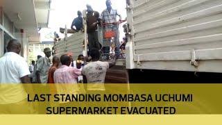 Last standing Mombasa Uchumi Supermarket evacuated thumbnail
