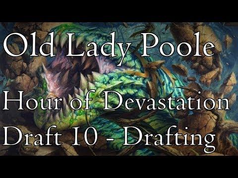 Hour of Devastation: Draft 10 - Drafting (w/ Old Lady Poole!)