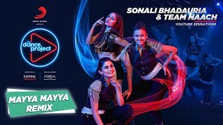 Mayya Mayya Remix | Sonali Bhadauria | Team Naach | Guru