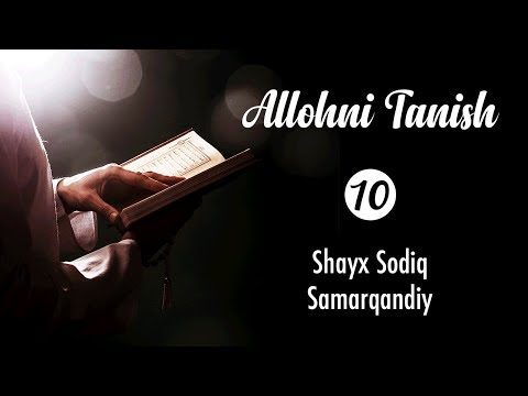 Allohni tanish || #10 || Malik 2 || Shayx Sodiq Samarqandiy
