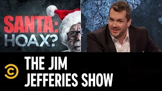The Great Santa Hoax: It Goes All the Way to the Top - The Jim Jefferies Show