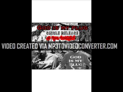 God is my plug... featuring Mentality by Shawn green of christhop