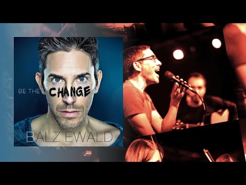 Be The Change (Soundclips 1-14/14) Balthasar Ewald