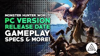Monster Hunter World | PC Release Date, Specs, Gameplay & More!
