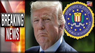 BREAKING: Trump Orders Sessions' DOJ to Drop The Hammer on FBI After HISTORIC Dirty Tricks UNCOVERED