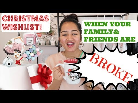 what to ask for christmas 2017 when your familyfriends are broke gift ideas wish list silasqiu
