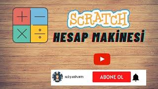 Scratch Ders 21 Hesap Makinesi Uygulaması