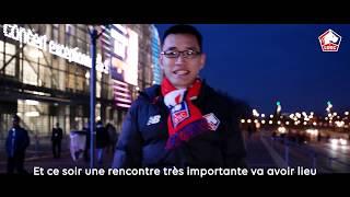 VIDEO: Dans les coulisses de LOSC - PSG avec un supporter de Chine !