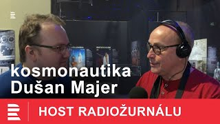 Dušan Majer: Chtěl bych se na Mars podívat, ale s možností návratu