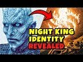Who Is The Night King? [Finally Answered] Game Of Thrones Season 8 Theory
