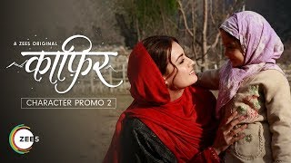 Kainaaz & Seher | Character Promo 2 | Kaafir | A ZEE5 Original | Streaming Now On ZEE5