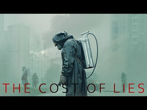 Chernobyl || The Cost Of Lies