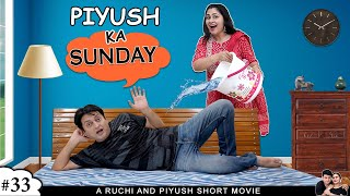 PIYUSH KA SUNDAY | पीयूष का रविवार | Short Family Comedy Movie | Ruchi and Piyush Thumb