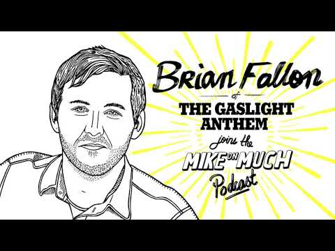 Brian Fallon of The Gaslight Anthem #96  Mike on Much Podcast