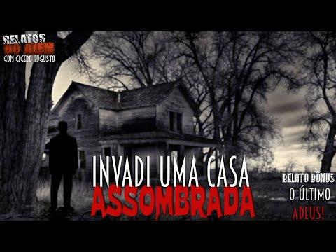Invadi Uma Casa Assombrada | O Último Adeus - 2 Relatos Do Além Com Cicero Augusto