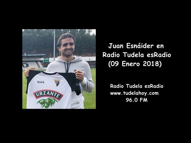 Entrevista a Juan Esnáider en Radio Tudela esRadio (09/01/18)