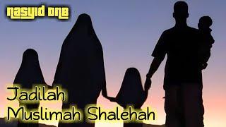 LAGU NASYID ANAK DNB - JADILAH MUSLIMAH SHALEHAH
