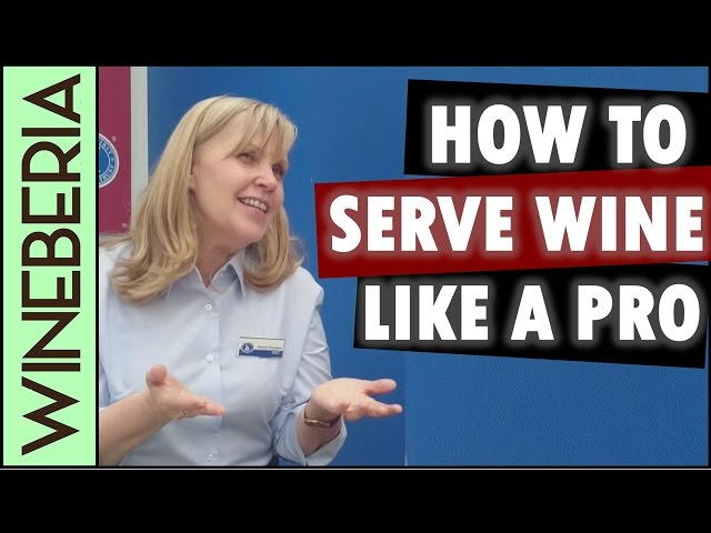 SERVING WINE | Simple ideas to serve like a pro