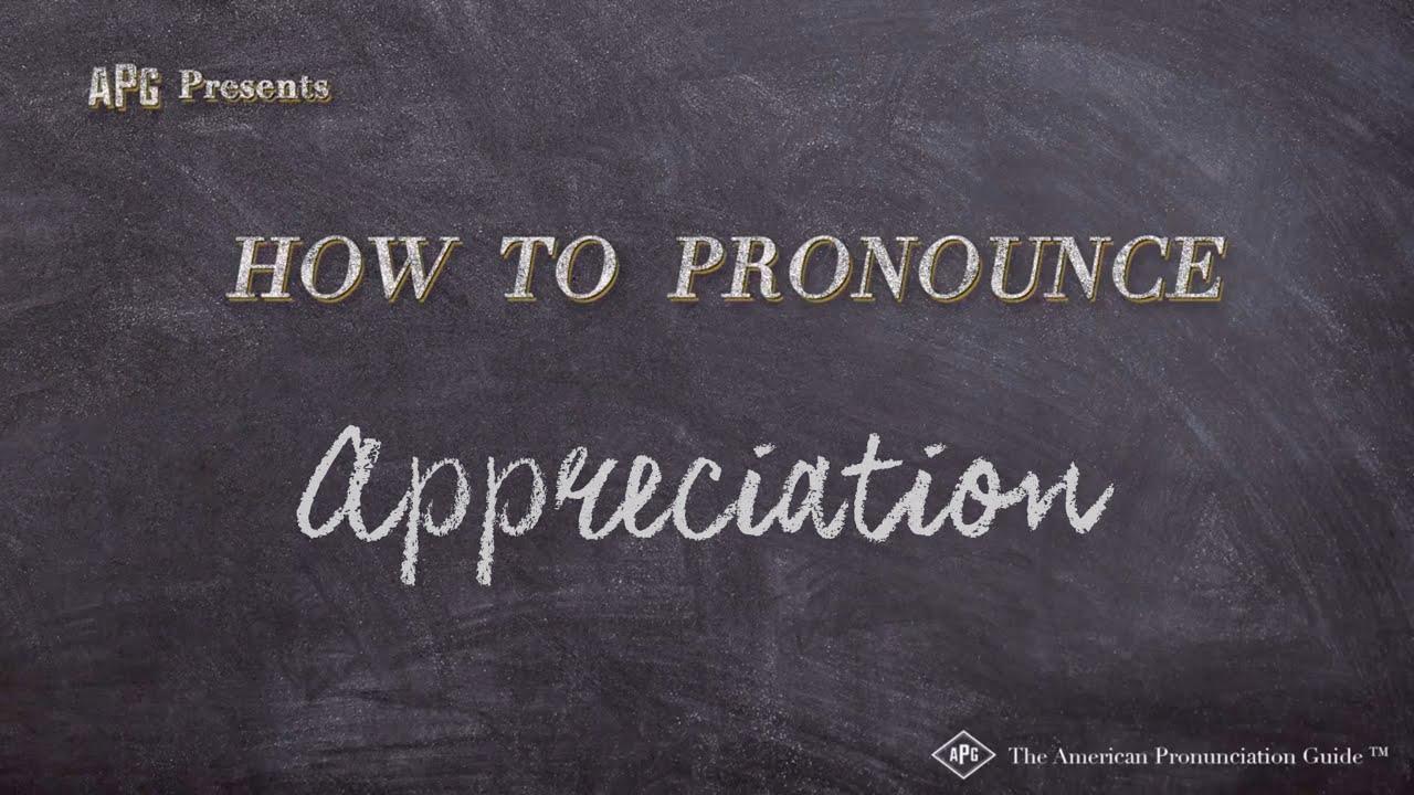 How to Pronounce Appreciation  Appreciation Pronunciation