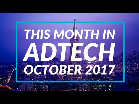 This Month In AdTech - October 2017