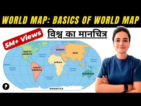 World Map: Basics of World Map (विश्व का मानचित्र) | Continents & Oceans | Latitude & Longitude