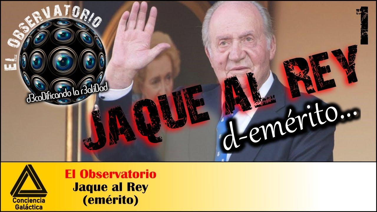 Jaque al Rey emérito: El Observatorio 01