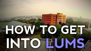 How to get into LUMS!