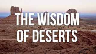 The Wisdom of Deserts