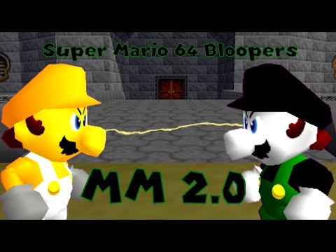 [THE LAST REUPLOAD, YAY] Super Mario 64 Bloopers - MM 2.0