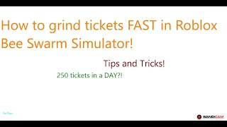 HOW TO GET TICKETS FAST IN BEE SWARM SIMULATOR! 250 TICKETS IN A DAY! - Roblox Bee Swarm Simulator