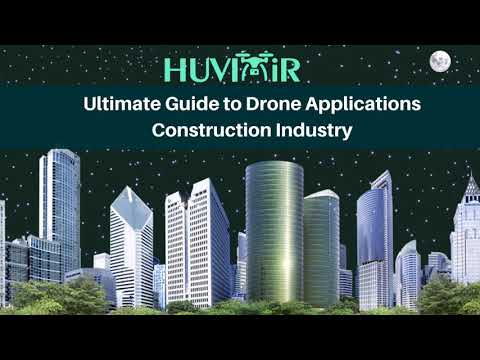 HUVIAiR Ultimate Guide to Drone Applications-Construction Industry (Intro to Land Surveying)