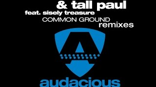 Dave Audé \u0026 Tall Paul feat. Sisely treasure - Common Ground