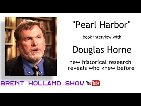 Pearl Harbor new historical research reveals who knew before Doug Horne Night Fright Show