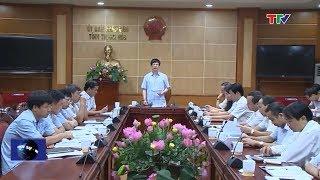 (TTV) UBND tỉnh triển khai kế hoạch tiến độ thực hiện các dự án đầu tư