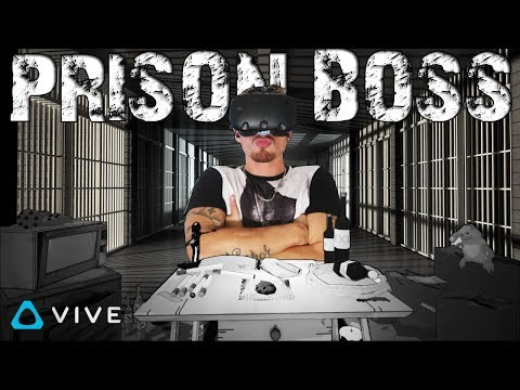 THEY SEE ME ROLLIN ► PRISON BOSS VR - HTC VIVE GAMEPLAY