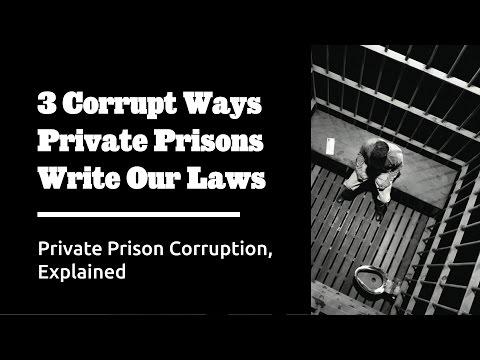 3 Corrupt Ways Private Prisons Write Our Laws - Follow the Money #3