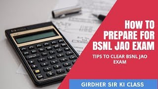 How to Prepare for BSNL JAO EXAM- Tips and Previous Papers for Clearing the BSNL JAO EXAM