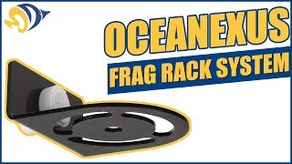 Oceanexus Frag Rack System: What YOU Need to Know