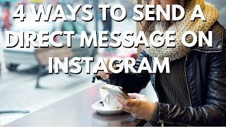 4 Ways to Send a Direct Message on Instagram