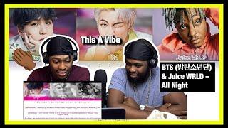 [Brothers React] BTS (방탄소년단) & Juice WRLD – All Night