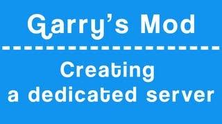 Garry's Mod | Creating a dedicated server