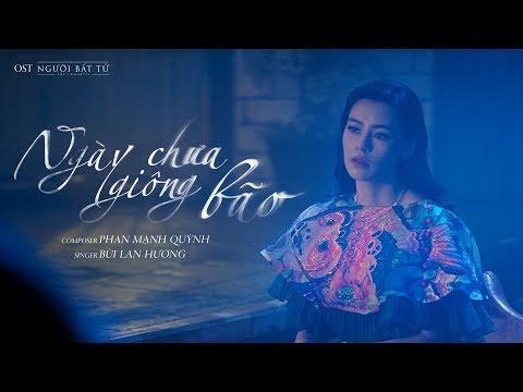 Ng脿y Ch瓢a Gi么ng B茫o (OST Ng瓢峄漣 B岷 T峄�) | B霉i Lan H瓢啤ng [ Official MV ]
