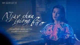 Cover images Ngày Chưa Giông Bão (OST Người Bất Tử) | Bùi Lan Hương [ Official MV ]