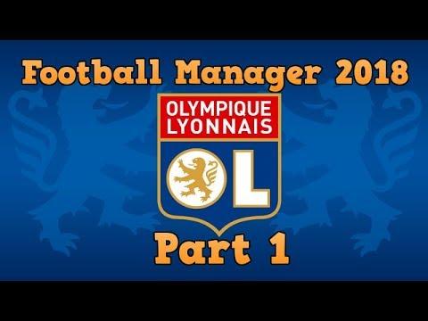 Football Manager 2018 Lyon Part 1! The Season Kicks Off