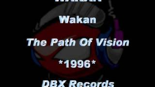 WAKAN - Wakan [The Path Of Vision] *1996* [DBX021-DBX Records]