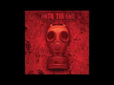 Until The End - Let The World Burn 2002 (Full Album)