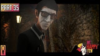 SAD ARTHUR - Part 35 - 💊 We Happy Few  💊 (Full Release 2018) Let's Play