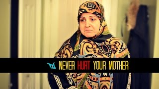 NEVER HURT YOUR MOTHER - SHAM IDREES